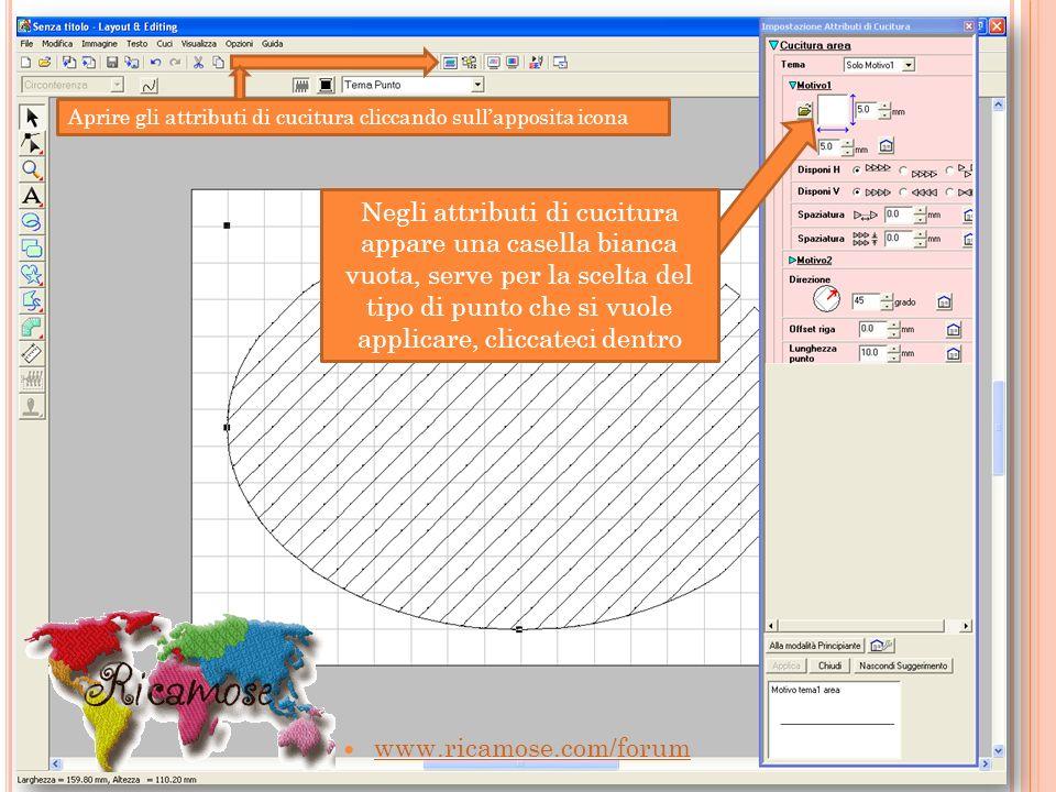 www.ricamose.com/forum Aprire gli attributi di cucitura cliccando sullapposita icona Negli attributi di cucitura appare una casella bianca vuota, serv