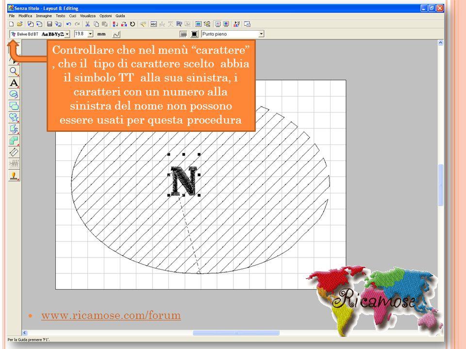 www.ricamose.com/forum Controllare che nel menù carattere, che il tipo di carattere scelto abbia il simbolo TT alla sua sinistra, i caratteri con un n