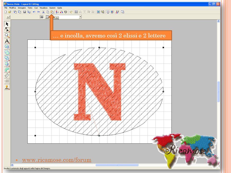 www.ricamose.com/forum … e incolla, avremo così 2 elissi e 2 lettere