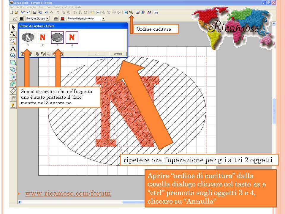 www.ricamose.com/forum ripetere ora loperazione per gli altri 2 oggetti Aprire ordine di cucitura dalla casella dialogo cliccare col tasto sx e ctrl p