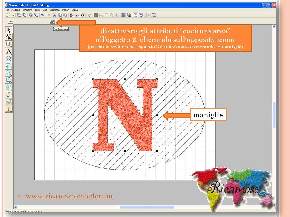 www.ricamose.com/forum disattivare gli attributi cucitura area alloggetto 2, cliccando sullapposita icona (possiamo vedere che loggetto 2 è selezionat