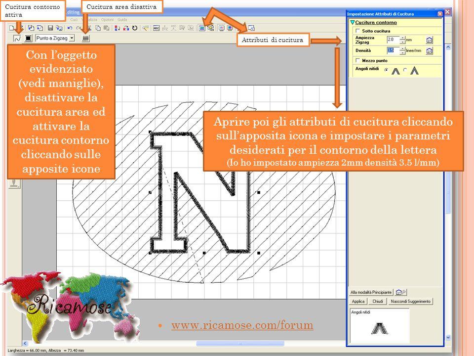 www.ricamose.com/forum Con loggetto evidenziato (vedi maniglie), disattivare la cucitura area ed attivare la cucitura contorno cliccando sulle apposit