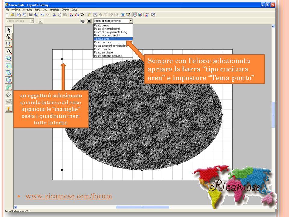 www.ricamose.com/forum Sempre con lelisse selezionata apriare la barra tipo cucitura area e impostare Tema punto un oggetto è selezionato quando intor