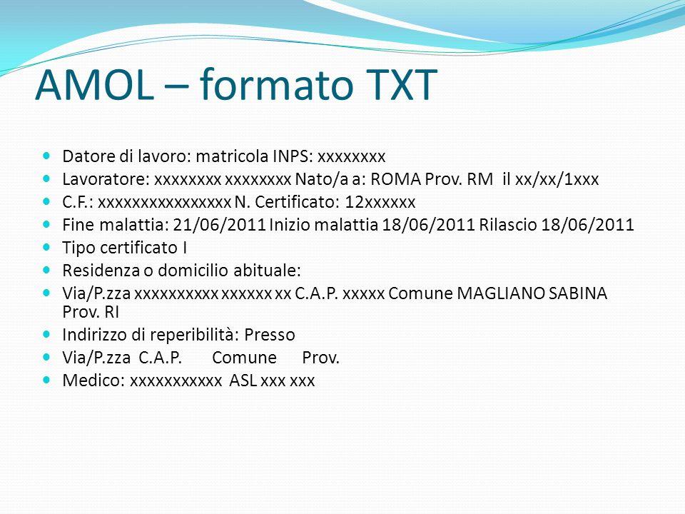 AMOL – formato TXT Datore di lavoro: matricola INPS: xxxxxxxx Lavoratore: xxxxxxxx xxxxxxxx Nato/a a: ROMA Prov. RM il xx/xx/1xxx C.F.: xxxxxxxxxxxxxx