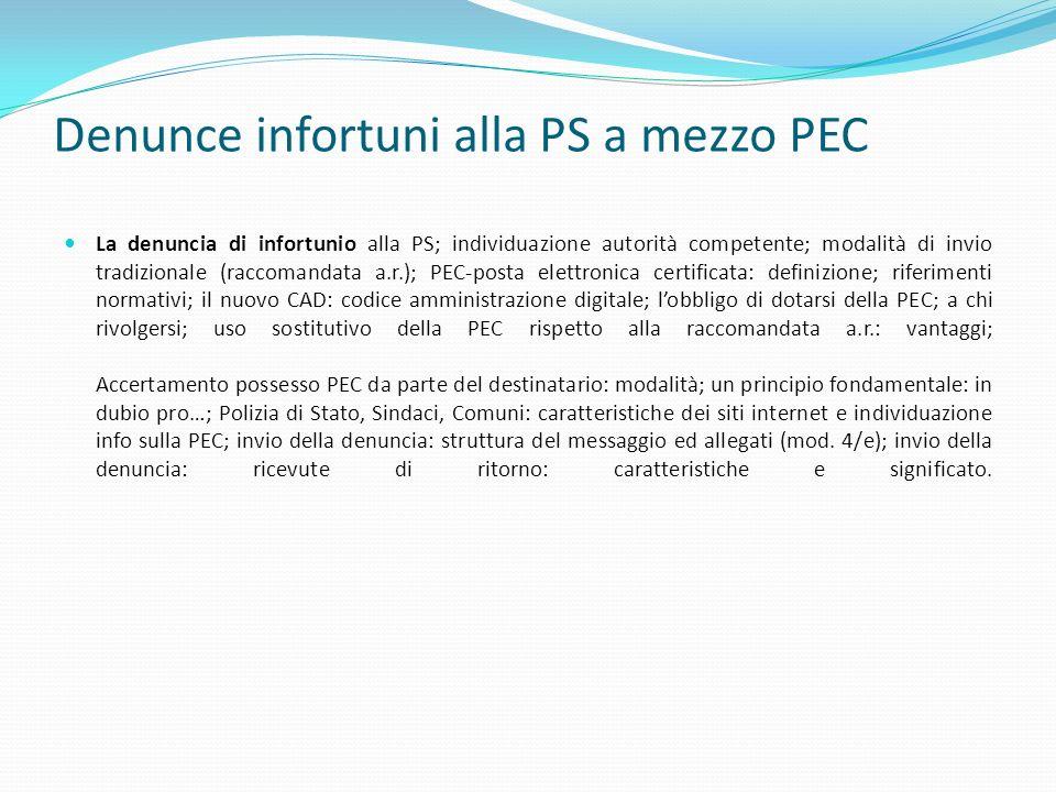 Denunce infortuni alla PS a mezzo PEC La denuncia di infortunio alla PS; individuazione autorità competente; modalità di invio tradizionale (raccomand