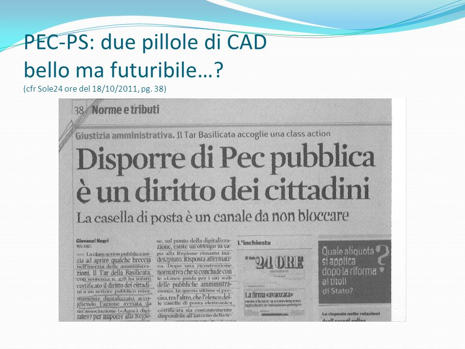PEC-PS: due pillole di CAD bello ma futuribile…? (cfr Sole24 ore del 18/10/2011, pg. 38)