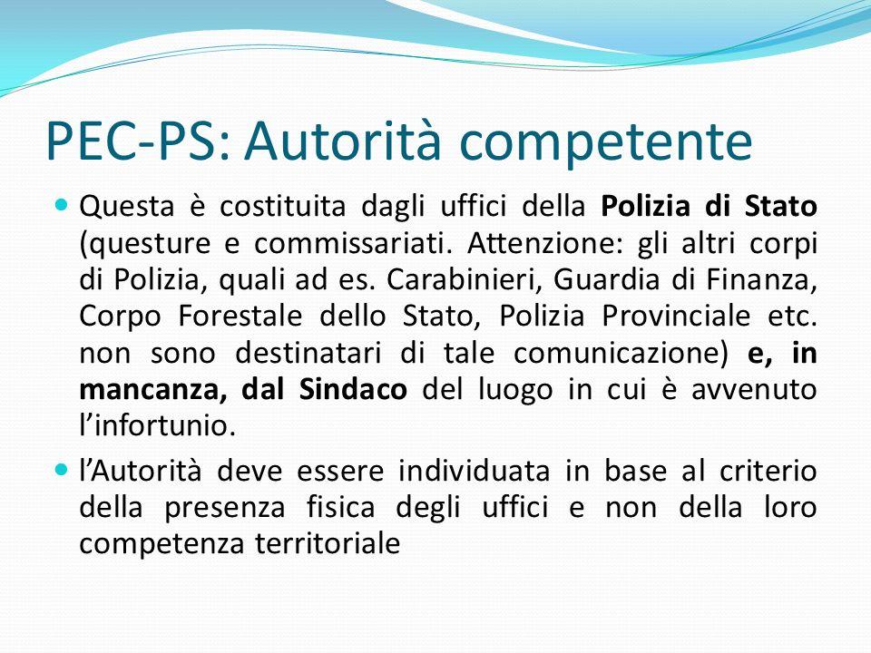 PEC-PS: Autorità competente Questa è costituita dagli uffici della Polizia di Stato (questure e commissariati. Attenzione: gli altri corpi di Polizia,