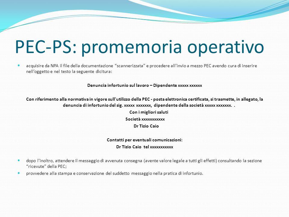 PEC-PS: promemoria operativo acquisire da NPA il file della documentazione scannerizzata e procedere allinvio a mezzo PEC avendo cura di inserire nell