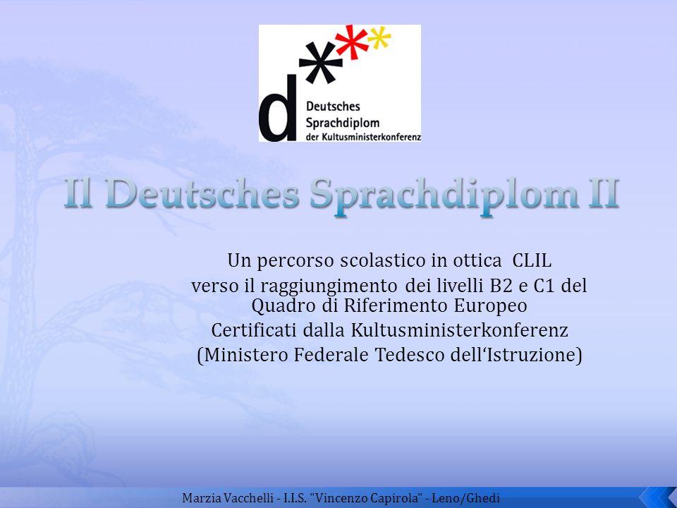 Un percorso scolastico in ottica CLIL verso il raggiungimento dei livelli B2 e C1 del Quadro di Riferimento Europeo Certificati dalla Kultusministerko