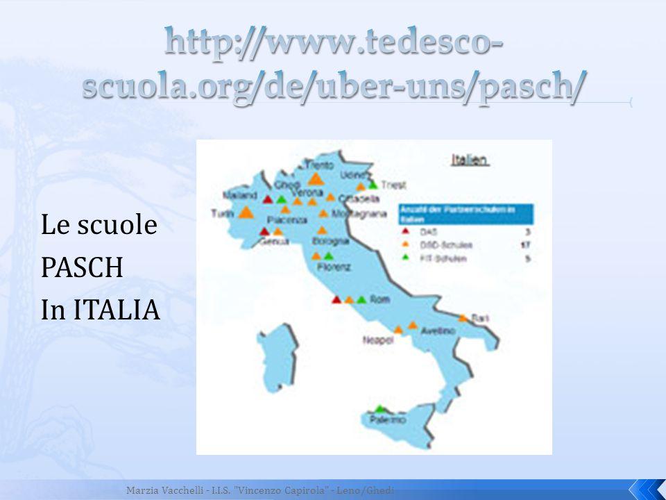 Le scuole PASCH In ITALIA Marzia Vacchelli - I.I.S.