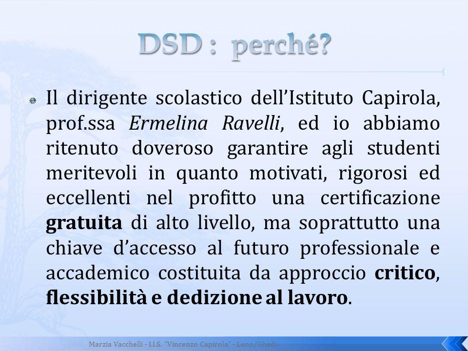 Il dirigente scolastico dellIstituto Capirola, prof.ssa Ermelina Ravelli, ed io abbiamo ritenuto doveroso garantire agli studenti meritevoli in quanto