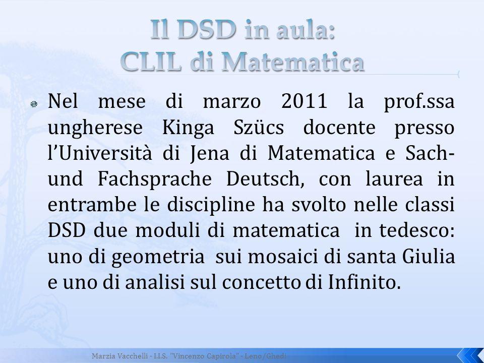 Nel mese di marzo 2011 la prof.ssa ungherese Kinga Szücs docente presso lUniversità di Jena di Matematica e Sach- und Fachsprache Deutsch, con laurea
