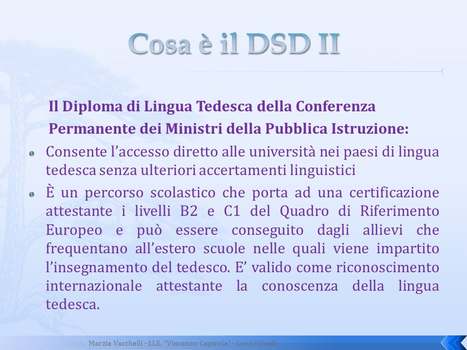 Il Diploma di Lingua Tedesca della Conferenza Permanente dei Ministri della Pubblica Istruzione: Consente laccesso diretto alle università nei paesi d