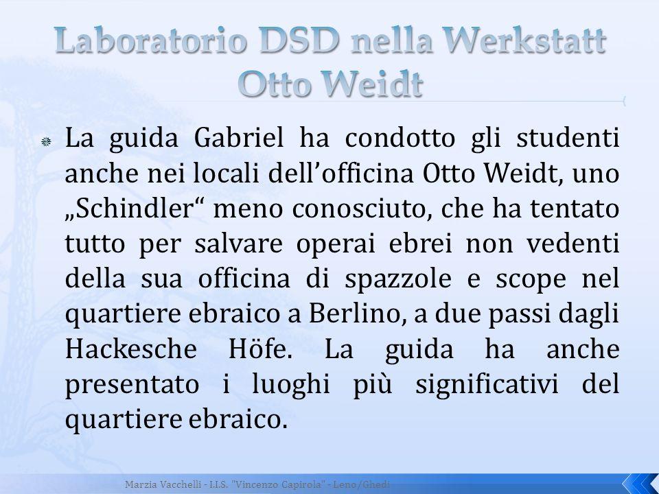 La guida Gabriel ha condotto gli studenti anche nei locali dellofficina Otto Weidt, uno Schindler meno conosciuto, che ha tentato tutto per salvare op