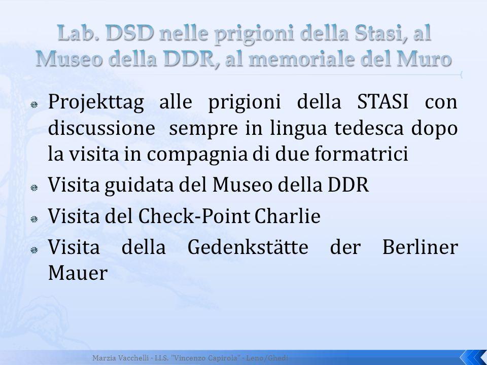 Projekttag alle prigioni della STASI con discussione sempre in lingua tedesca dopo la visita in compagnia di due formatrici Visita guidata del Museo d