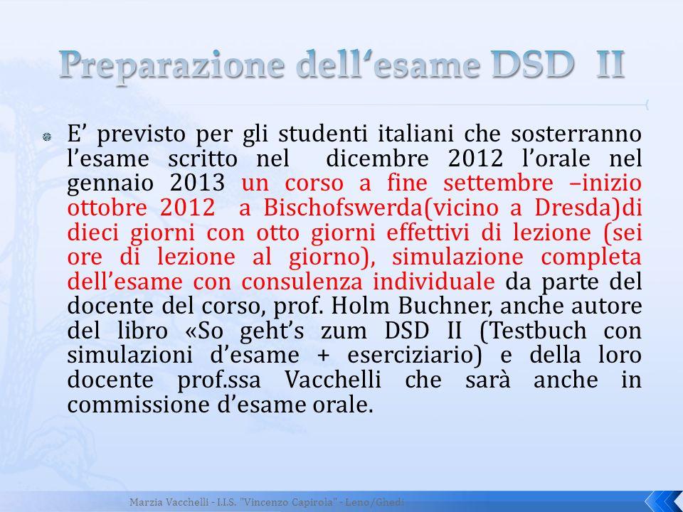 E previsto per gli studenti italiani che sosterranno lesame scritto nel dicembre 2012 lorale nel gennaio 2013 un corso a fine settembre –inizio ottobr