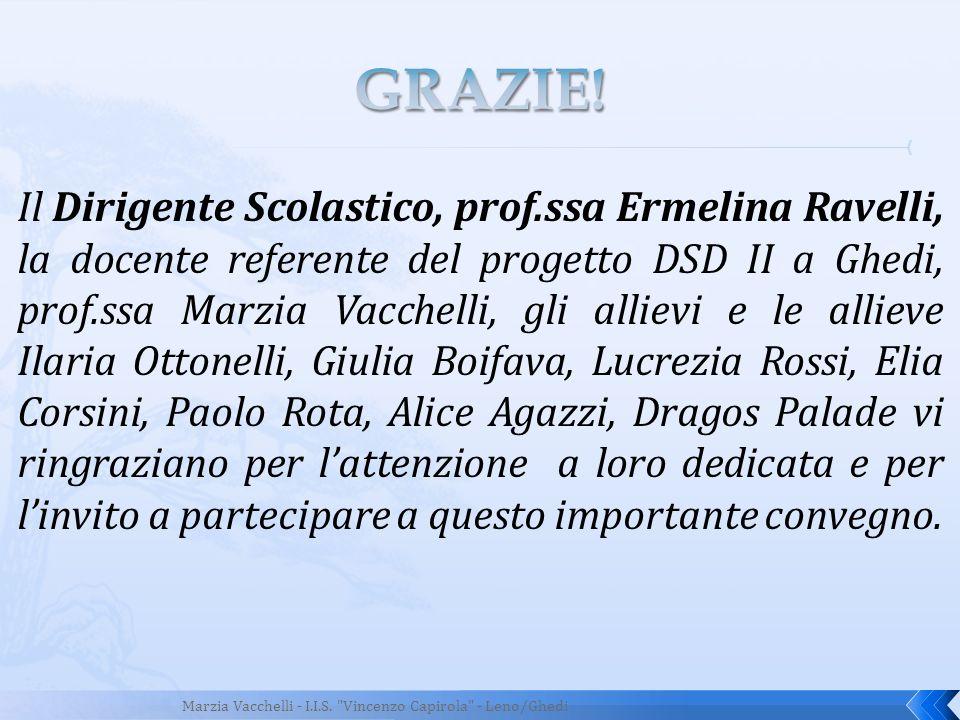 Il Dirigente Scolastico, prof.ssa Ermelina Ravelli, la docente referente del progetto DSD II a Ghedi, prof.ssa Marzia Vacchelli, gli allievi e le alli
