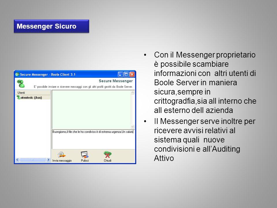 Messenger Sicuro Con il Messenger proprietario è possibile scambiare informazioni con altri utenti di Boole Server in maniera sicura,sempre in crittog