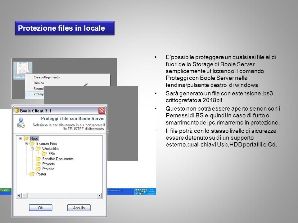Protezione files in locale Epossibile proteggere un qualsiasi file al di fuori dello Storage di Boole Server semplicemente utilizzando il comando Prot