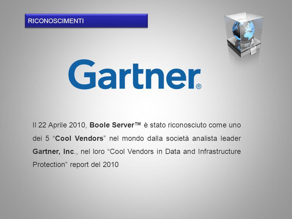 RICONOSCIMENTI Il 22 Aprile 2010, Boole Server è stato riconosciuto come uno dei 5 Cool Vendors nel mondo dalla società analista leader Gartner, Inc.,
