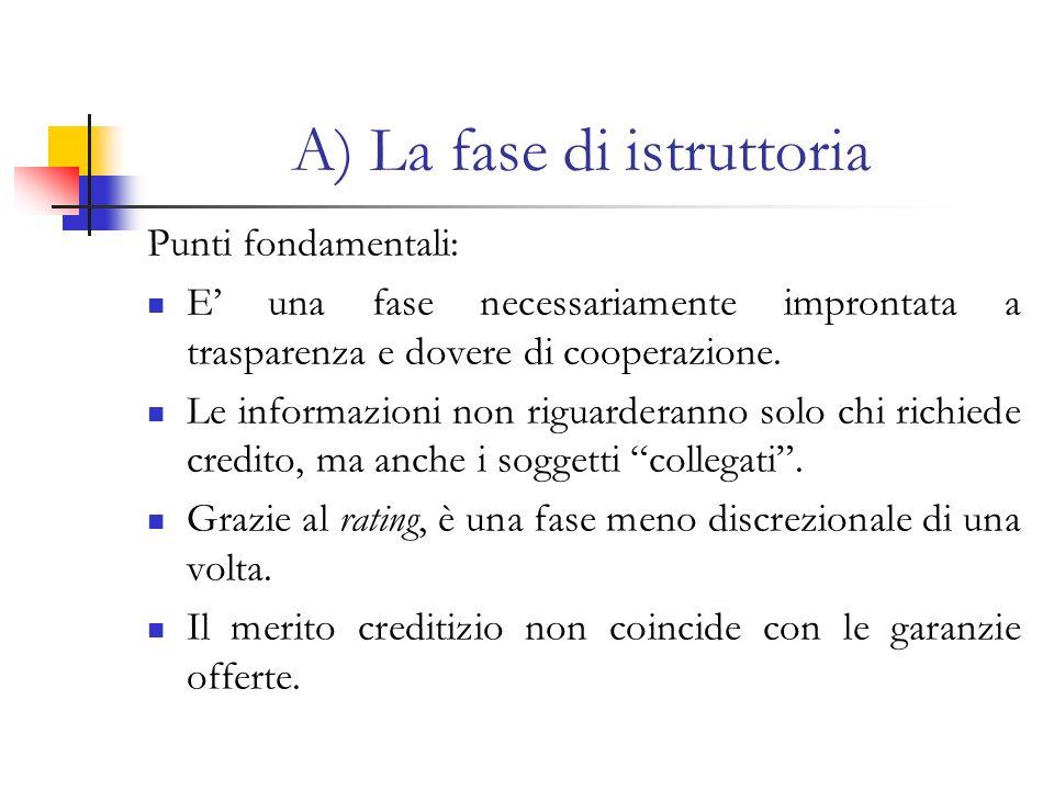 A) La fase di istruttoria Punti fondamentali: E una fase necessariamente improntata a trasparenza e dovere di cooperazione. Le informazioni non riguar