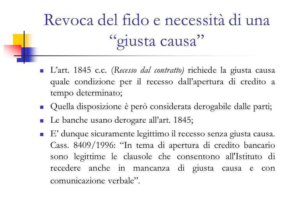 Revoca del fido e necessità di una giusta causa Lart. 1845 c.c. (Recesso dal contratto) richiede la giusta causa quale condizione per il recesso dalla