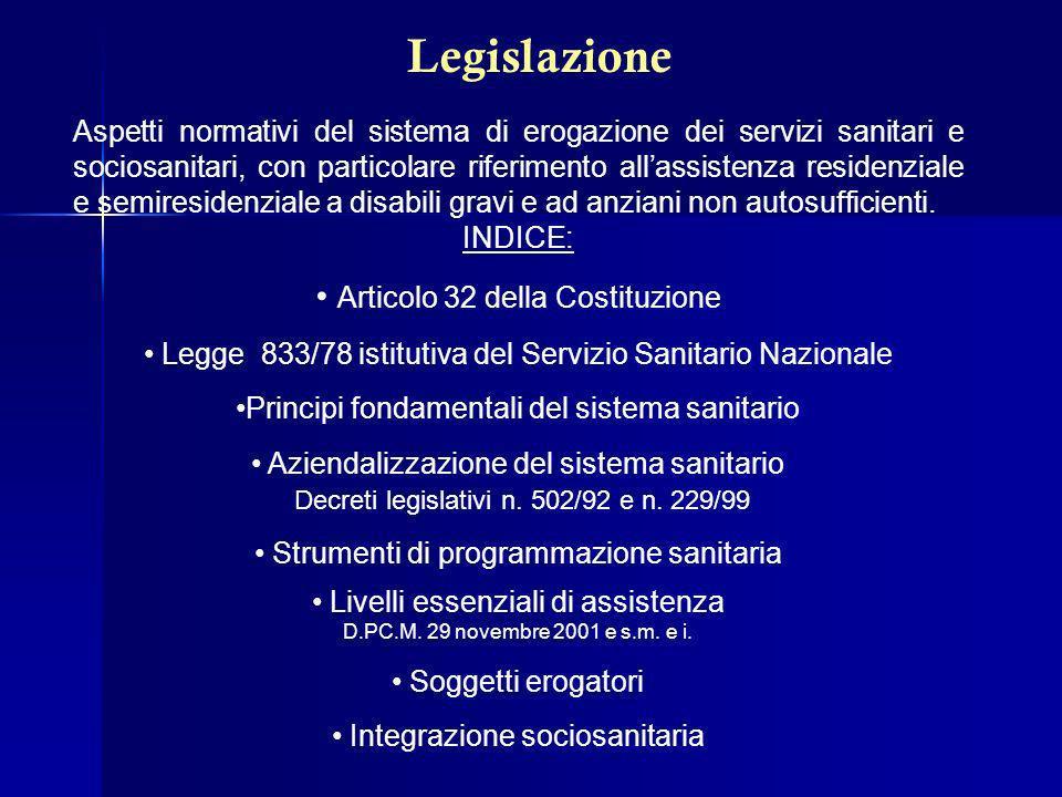 Legislazione Aspetti normativi del sistema di erogazione dei servizi sanitari e sociosanitari, con particolare riferimento allassistenza residenziale