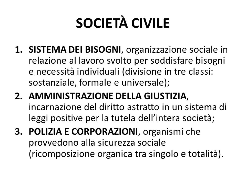 SOCIETÀ CIVILE 1.SISTEMA DEI BISOGNI, organizzazione sociale in relazione al lavoro svolto per soddisfare bisogni e necessità individuali (divisione i