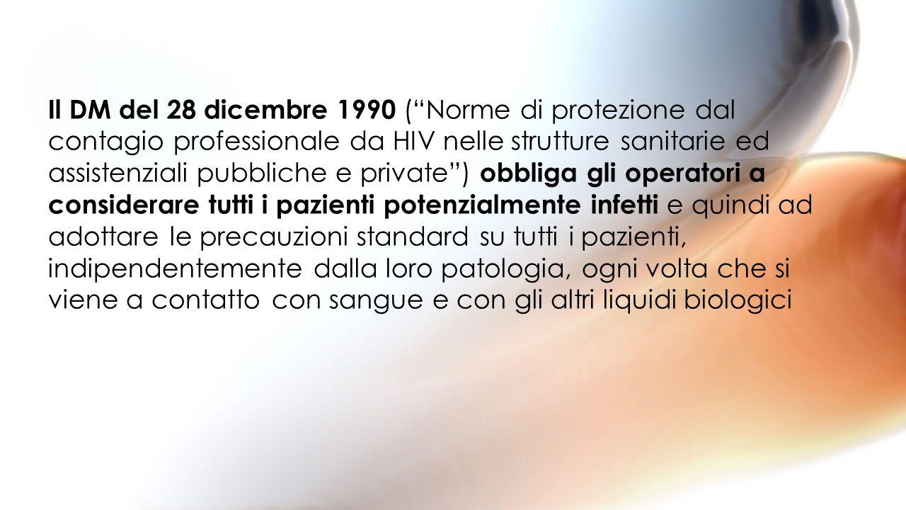 Il DM del 28 dicembre 1990 (Norme di protezione dal contagio professionale da HIV nelle strutture sanitarie ed assistenziali pubbliche e private) obbl