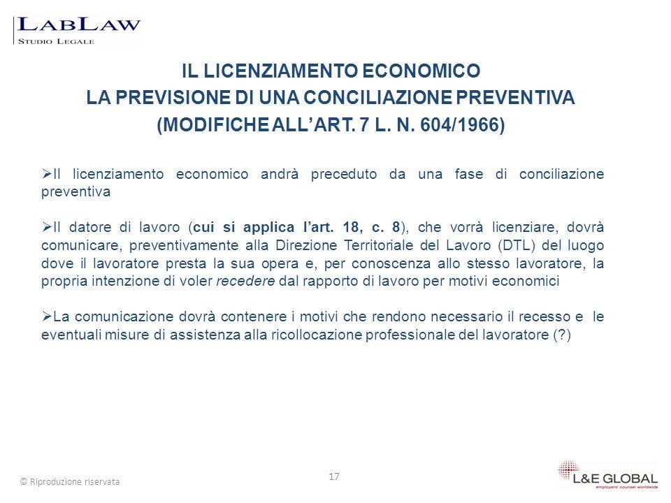 IL LICENZIAMENTO ECONOMICO LA PREVISIONE DI UNA CONCILIAZIONE PREVENTIVA (MODIFICHE ALLART. 7 L. N. 604/1966) 17 © Riproduzione riservata Il licenziam