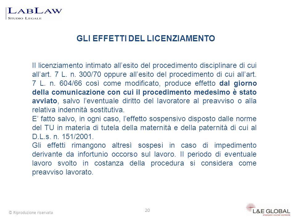 GLI EFFETTI DEL LICENZIAMENTO 20 © Riproduzione riservata Il licenziamento intimato allesito del procedimento disciplinare di cui allart. 7 L. n. 300/