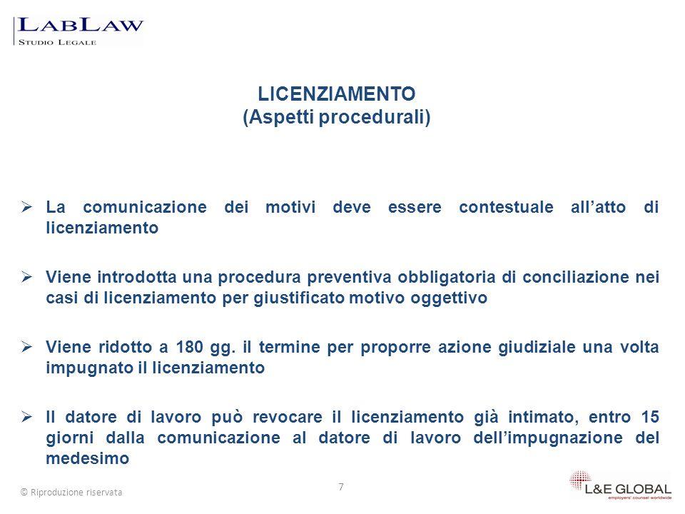 7 © Riproduzione riservata La comunicazione dei motivi deve essere contestuale allatto di licenziamento Viene introdotta una procedura preventiva obbl