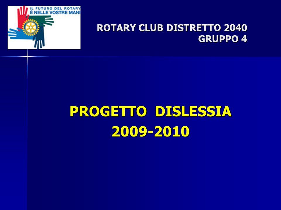 PROGETTO DISLESSIA 2009-2010 ROTARY CLUB DISTRETTO 2040 GRUPPO 4