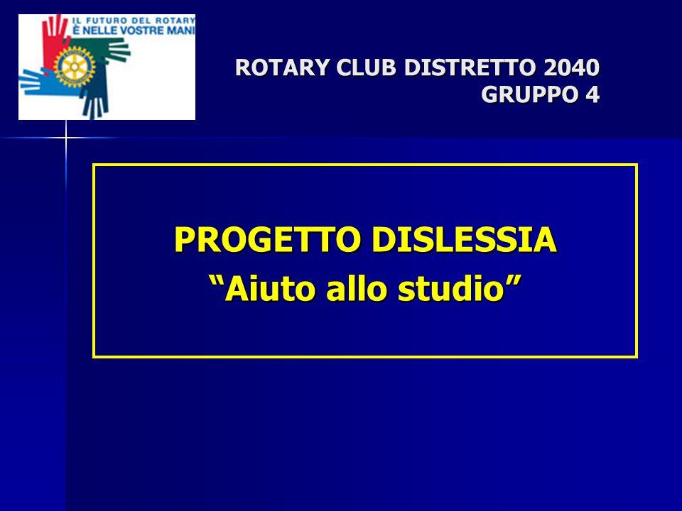 PROGETTO DISLESSIA Aiuto allo studio ROTARY CLUB DISTRETTO 2040 GRUPPO 4