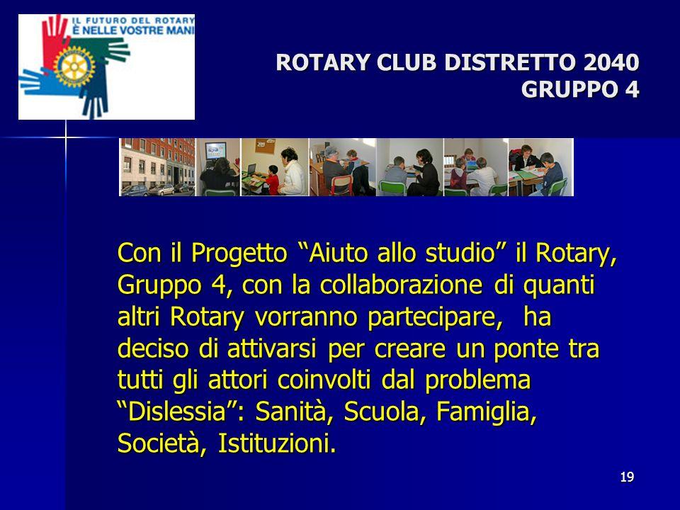 ROTARY CLUB DISTRETTO 2040 GRUPPO 4 Con il Progetto Aiuto allo studio il Rotary, Gruppo 4, con la collaborazione di quanti altri Rotary vorranno parte