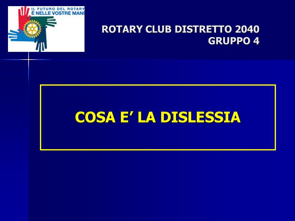 COSA E LA DISLESSIA ROTARY CLUB DISTRETTO 2040 GRUPPO 4
