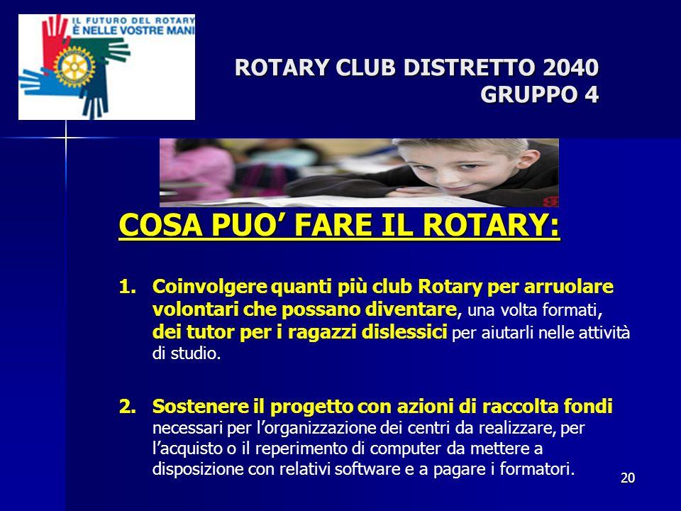 20 COSA PUO FARE IL ROTARY: 1.Coinvolgere quanti più club Rotary per arruolare volontari che possano diventare, una volta formati, dei tutor per i rag