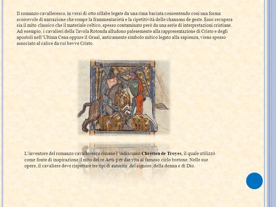 Il romanzo cavalleresco, in versi di otto sillabe legate da una rima baciata consentendo così una forma scorrevole di narrazione che rompe la framment