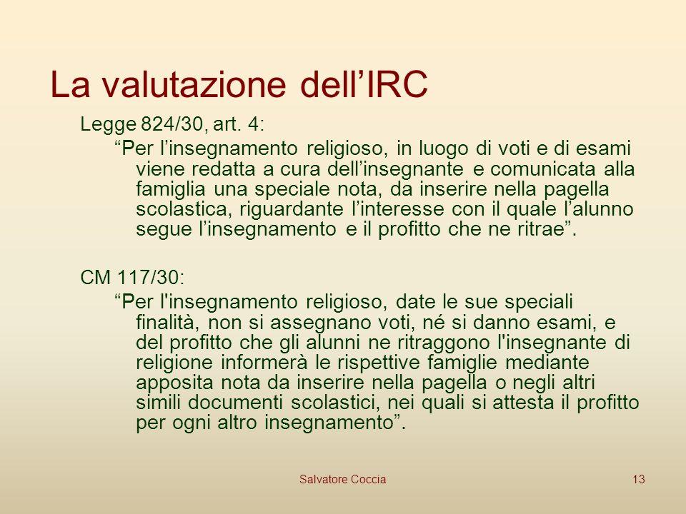 La valutazione dellIRC Legge 824/30, art.