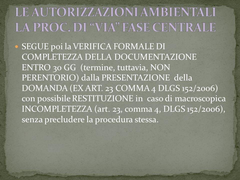 SEGUE poi la VERIFICA FORMALE DI COMPLETEZZA DELLA DOCUMENTAZIONE ENTRO 30 GG (termine, tuttavia, NON PERENTORIO) dalla PRESENTAZIONE della DOMANDA (EX ART.
