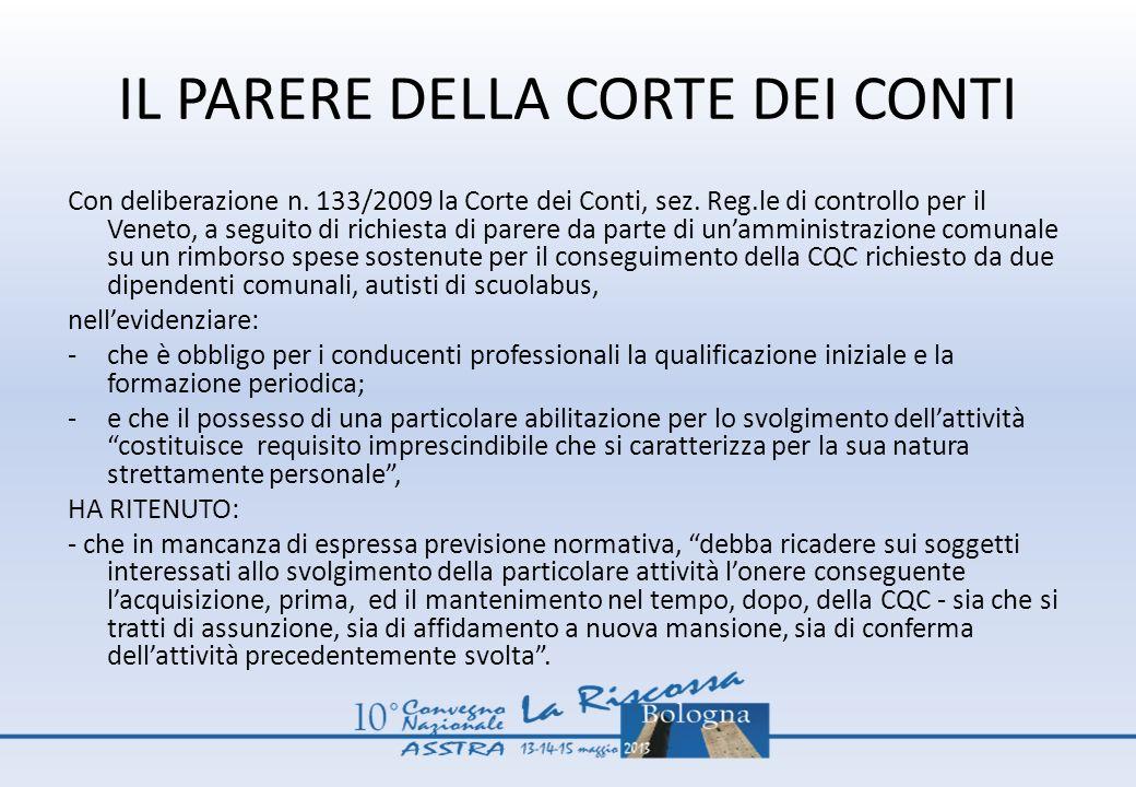 IL PARERE DELLA CORTE DEI CONTI Con deliberazione n. 133/2009 la Corte dei Conti, sez. Reg.le di controllo per il Veneto, a seguito di richiesta di pa