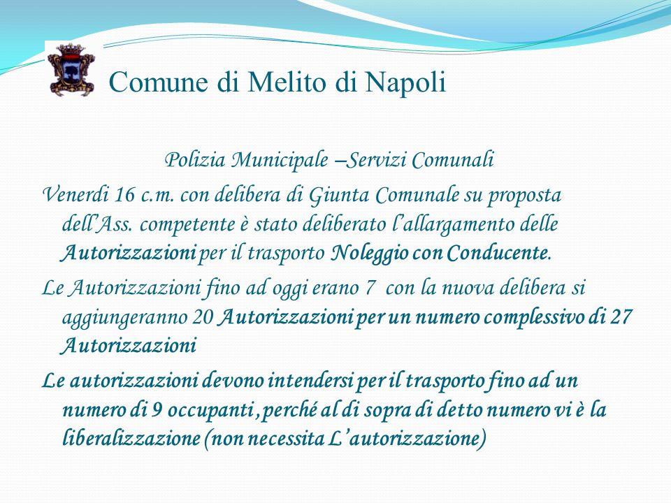 Comune di Melito di Napoli Polizia Municipale –Servizi Comunali Venerdi 16 c.m.