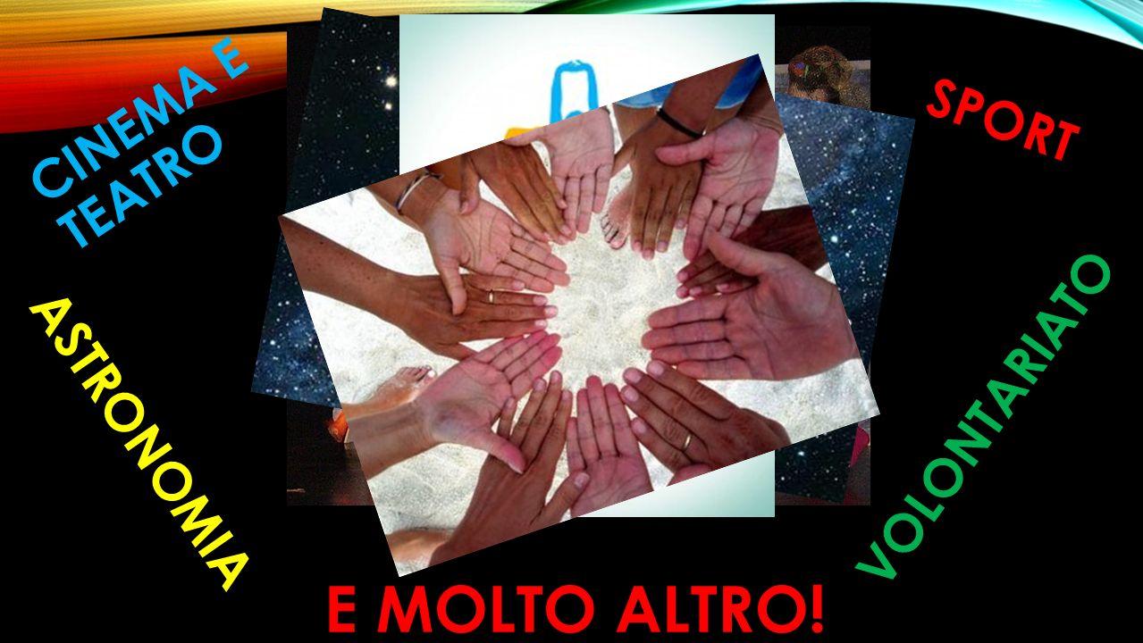 CINEMA E TEATRO ASTRONOMIA VOLONTARIATO SPORT E MOLTO ALTRO!
