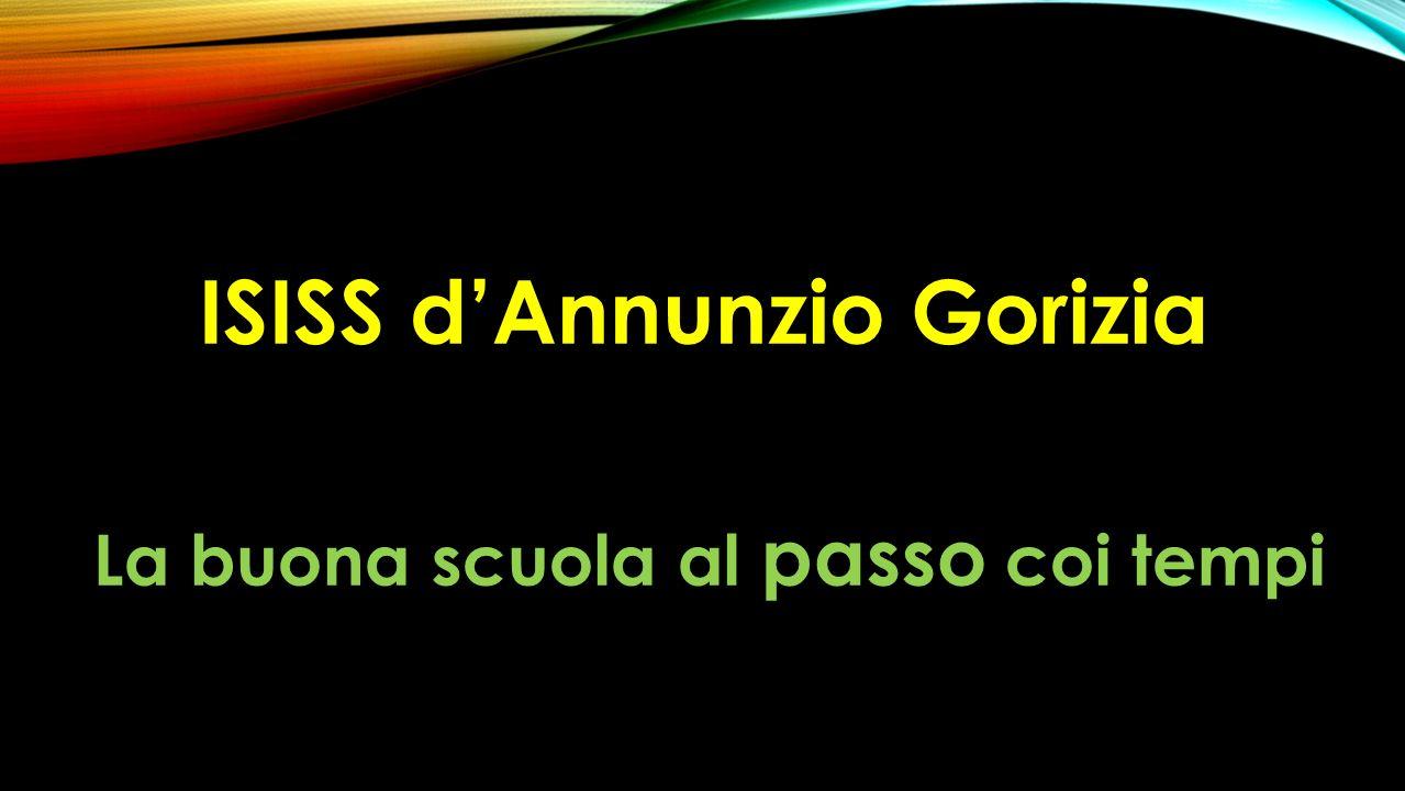 La buona scuola al passo coi tempi ISISS dAnnunzio Gorizia