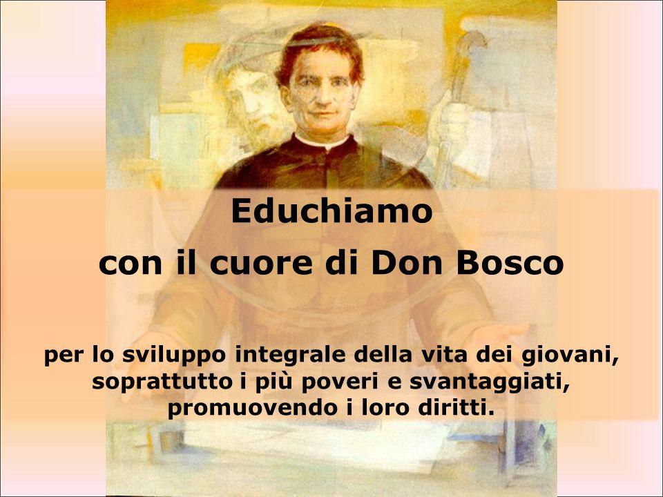 Educhiamo con il cuore di Don Bosco per lo sviluppo integrale della vita dei giovani, soprattutto i più poveri e svantaggiati, promuovendo i loro diritti.