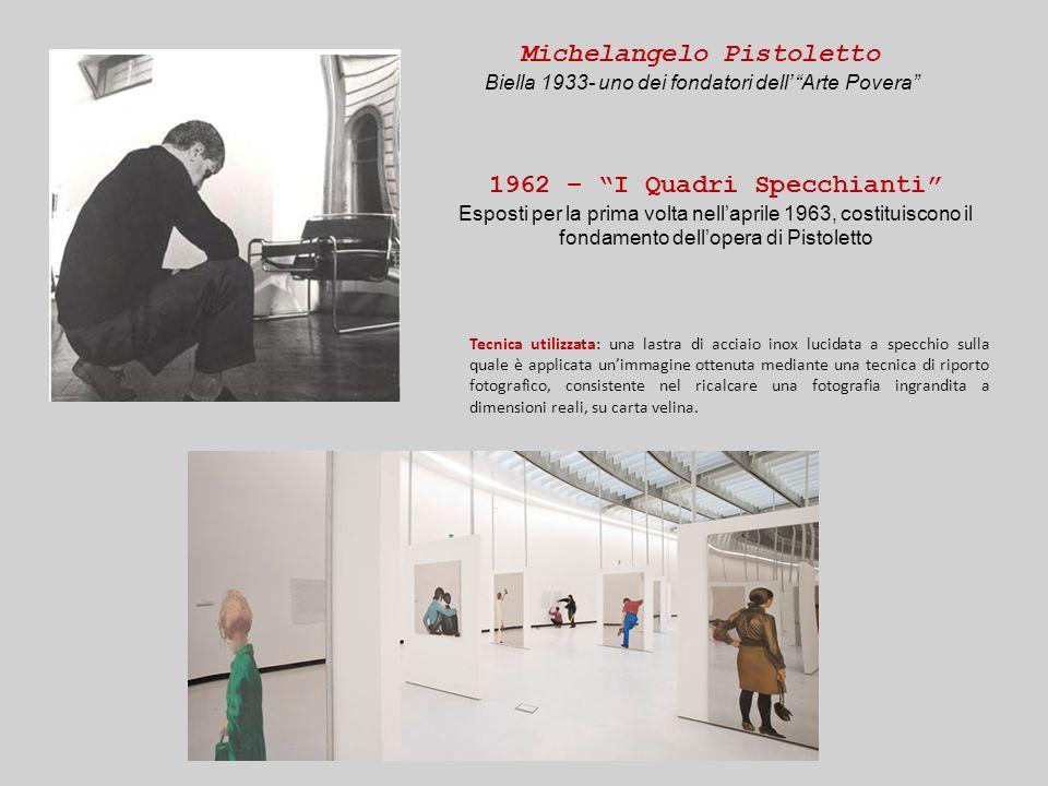 Michelangelo Pistoletto Biella 1933- uno dei fondatori dell Arte Povera 1962 – I Quadri Specchianti Esposti per la prima volta nellaprile 1963, costit