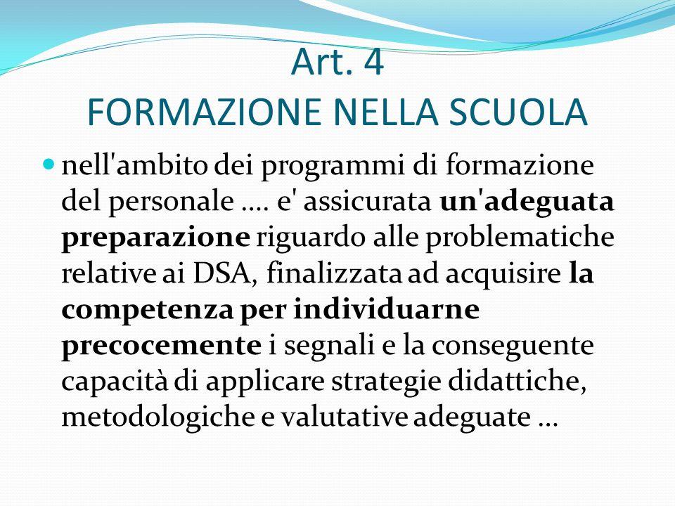 Art. 4 FORMAZIONE NELLA SCUOLA nell'ambito dei programmi di formazione del personale …. e' assicurata un'adeguata preparazione riguardo alle problemat