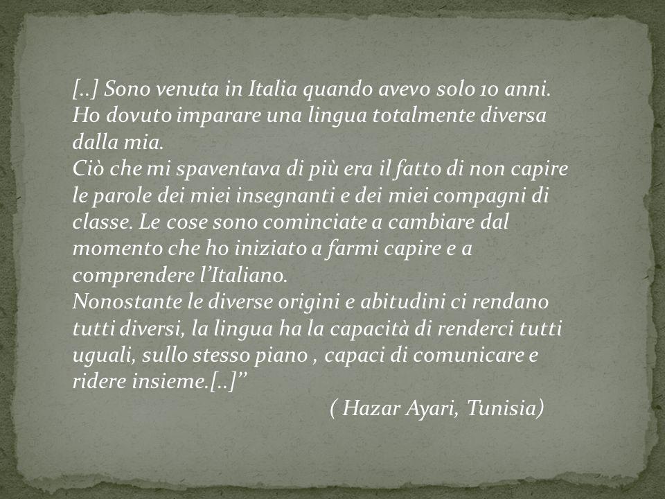 [..] Sono venuta in Italia quando avevo solo 10 anni. Ho dovuto imparare una lingua totalmente diversa dalla mia. Ciò che mi spaventava di più era il