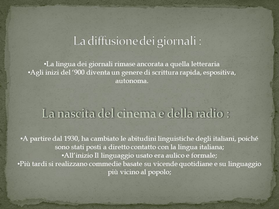 La lingua dei giornali rimase ancorata a quella letteraria Agli inizi del 900 diventa un genere di scrittura rapida, espositiva, autonoma.