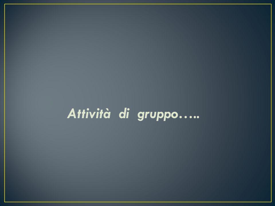 Attività di gruppo…..